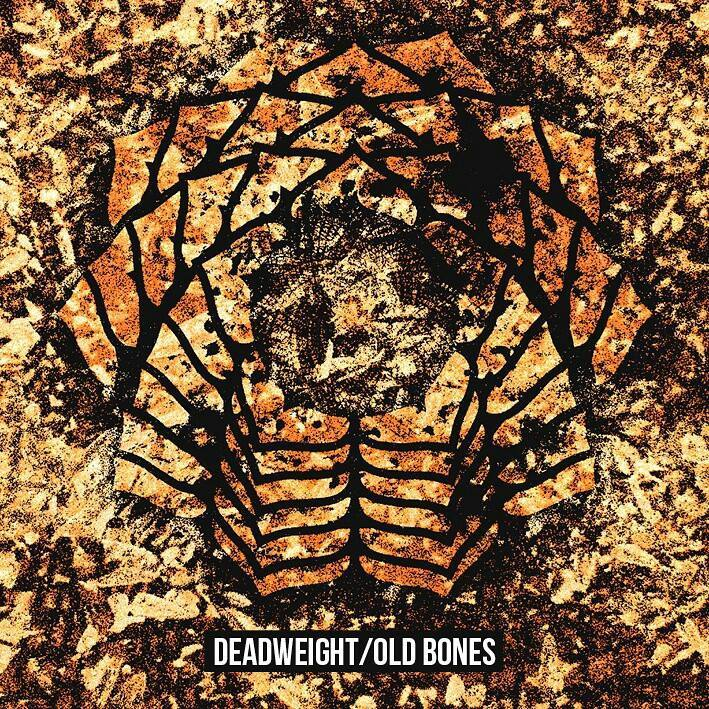 DEADWEIGHT – OLD BONES