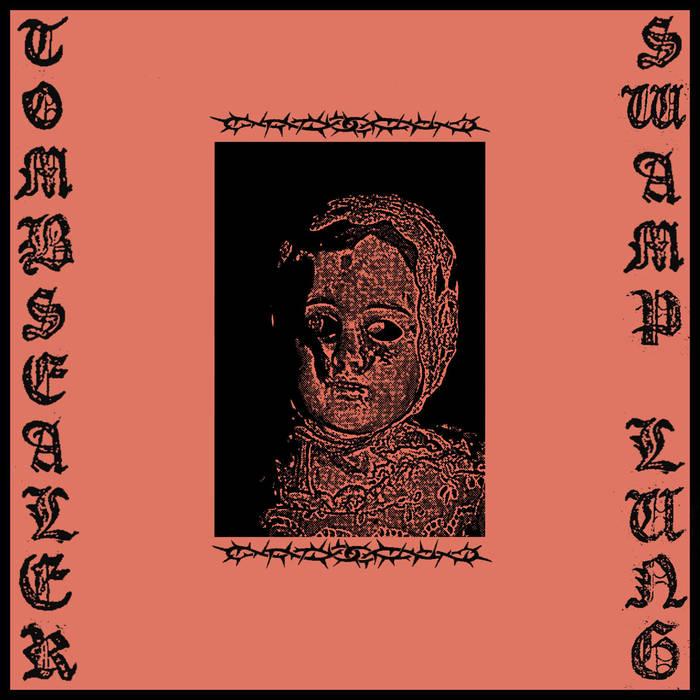 SWAMP LUNG X TOMBSEALER 12″SPLIT
